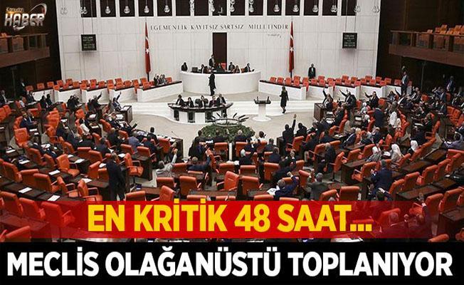 Meclis olağanüstü gündemle toplanıyor