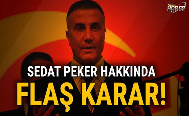 Mahkemeden Sedat Peker için flaş karar!