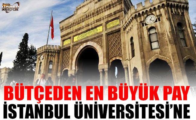 2018 bütçesinden en büyük payı, İstanbul Üniversitesi aldı.