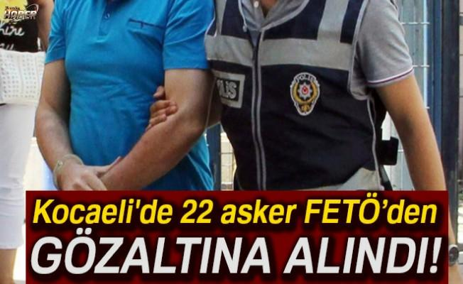 22 asker gözaltına alındı