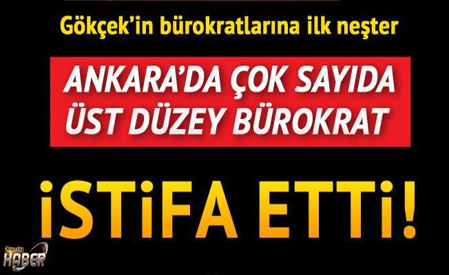 Ankara'da üst düzey bürokratlar istifa etti.