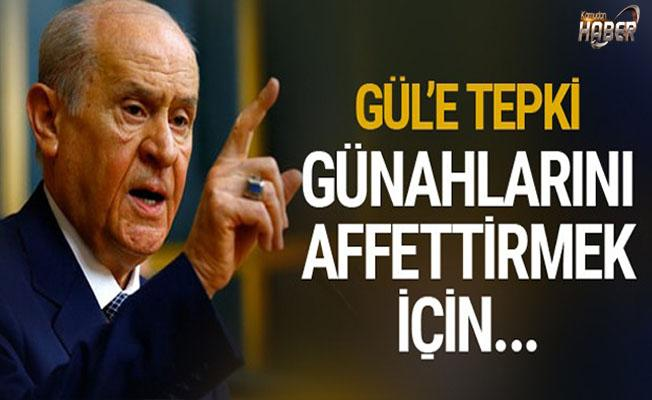 Devlet Bahçeli'den Abdullah Gül'e sert tepki