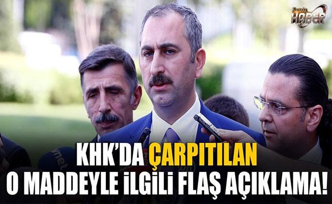 Adalet Bakanı Gül'den KHK Maddesi için Açıklama!