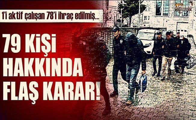 Ankara'da 79 kişi hakkında flaş karar!