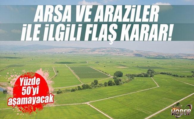 Arsa ve arazi değeri artışında yüzde 50 sınırı!