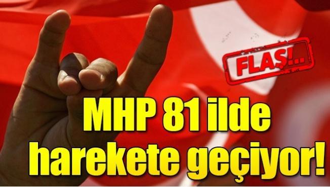 MHP 81 ilde 'cumhur ittifakını' anlatacak