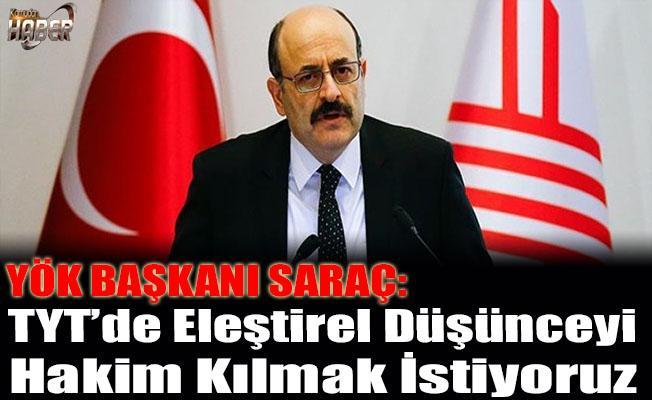 YÖK Başkanı Saraç'tan TYT Açıklaması!