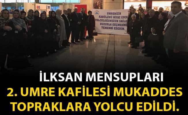 İLKSAN MENSUPLARI 2. UMRE KAFİLESİ MUKADDES TOPRAKLARA YOLCU EDİLDİ.