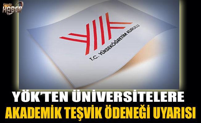 YÖK, üniversiteleri 'akademik teşvik ödeneği' konusunda uyardı.