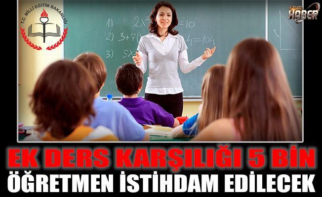 5 Bin Öğretmen, Ek Ders Karşılığı İstihdam Edilecek