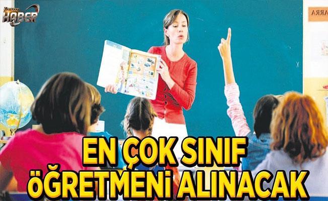 En fazla sınıf öğretmenlerinin ataması yapılacak