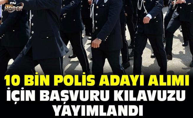 10 bin polis adayı alımı için başvuru kılavuzu yayımlandı