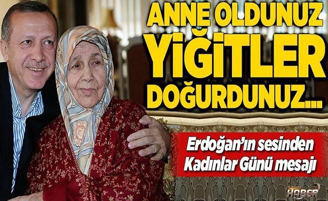 Erdoğan'ın sesinden 8 Mart Kadınlar Günü mesajı