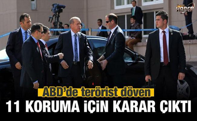 Erdoğan'ın 11 koruması için karar verildi.