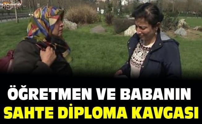 Öğretmen ve babanın sahte diploma kavgası
