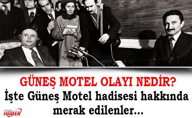 Güneş Motel olayı nedir? İşte Güneş Motel hadisesi hakkında merak edilenler…
