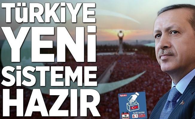 Türkiye yeni sisteme hazır .
