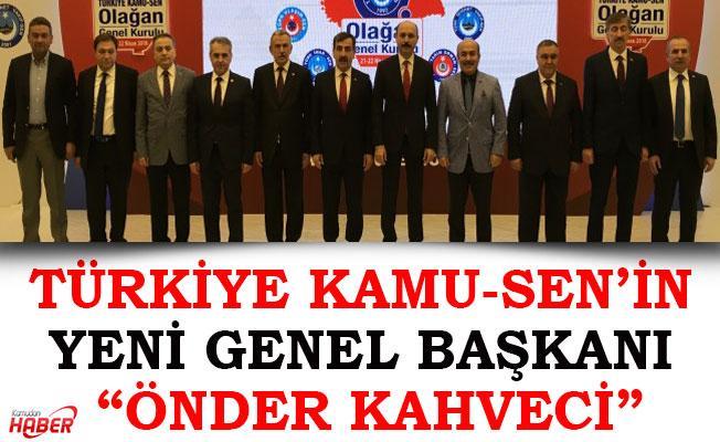 """TÜRKİYE KAMU-SEN'İN YENİ GENEL BAŞKANI """"ÖNDER KAHVECİ"""""""
