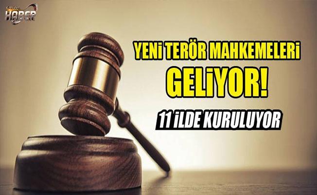 Yeni terör mahkemeleri kuruldu.