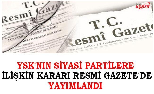 YSK'nin siyasi partilere ilişkin kararı Resmi Gazete'de Yayımlandı