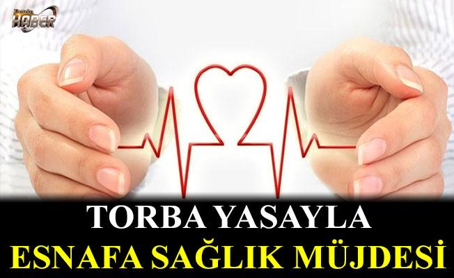 Torba Yasayla esnafa sağlık müjdesi.