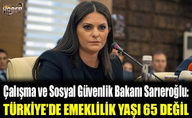 Bakan Sarıeroğlu'ndan emeklilik yaşı açıklaması