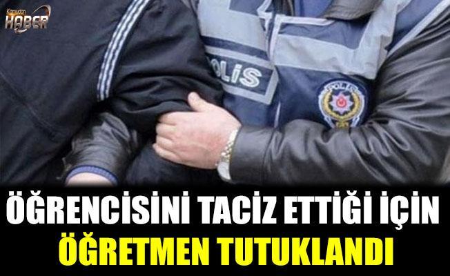 Öğrencisini taciz eden öğretmen, tutuklandı