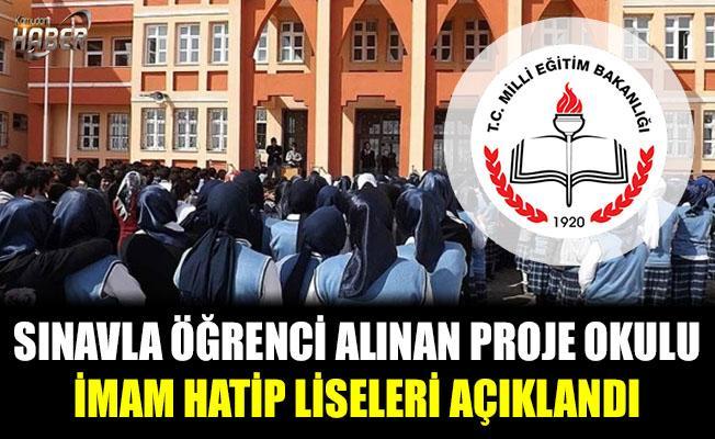Sınavla Öğrenci Alacak Olan Proje Okulu Anadolu İmam Hatip Liseleri