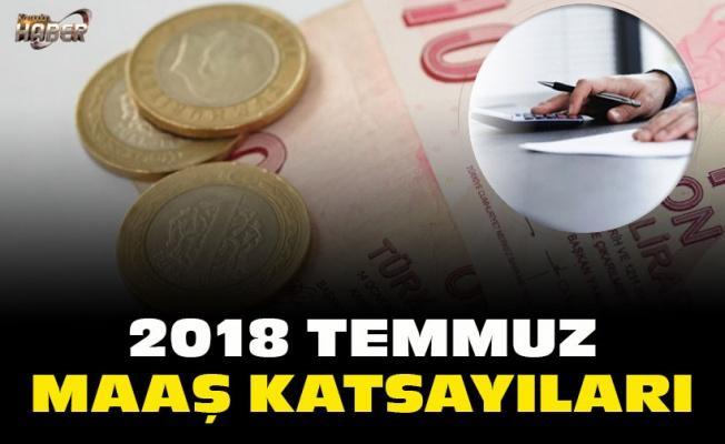 2018 TEMMUZ MAAŞ KATSAYILARI VE GENELGESİ