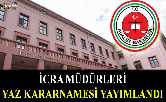 Adalet Bakanlığı, İcra müdürleri yaz kararnamesini yayımladı
