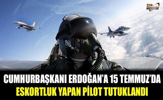 Cumhurbaşkanı Erdoğan'ı uçağına eskortluk yapan pilot tutuklandı