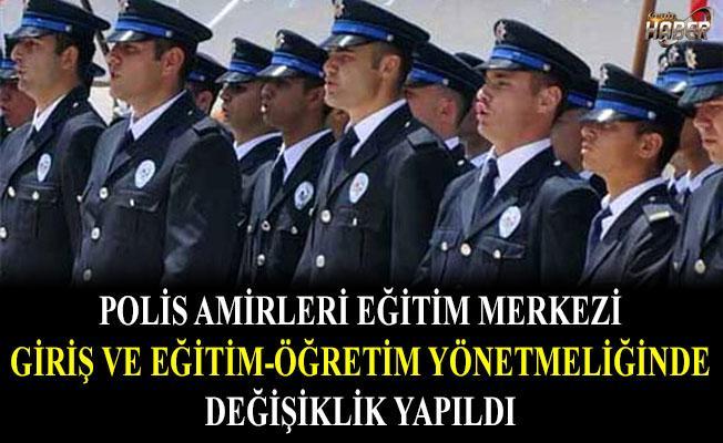 Polis Amirleri Eğitimi Yönetmeliğinde değişiklik yapıldı