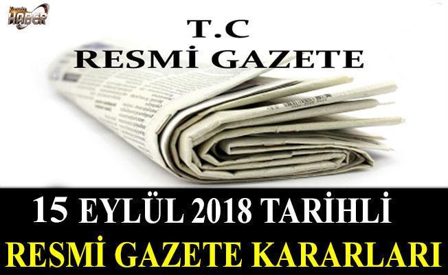 15 EYLÜL 2018 TARİHLİ RESMİ GAZETE KARARLARI!