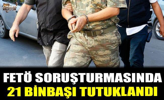 21 binbaşı tutuklandı