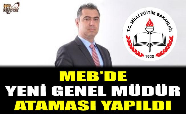 MEB'de yeni Genel Müdür ataması yapıldı