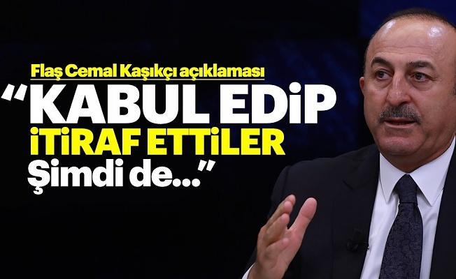 """Dışişleri Bakanı'ndan Cemal Kaşıkçı açıklaması: """"Kabul ettiler! Şimdi bir an önce..."""""""