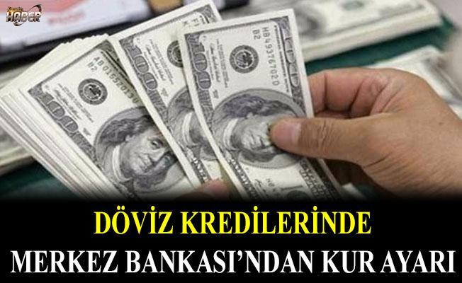 Döviz kredilerinde 'Merkez Bankası kur ayarı'