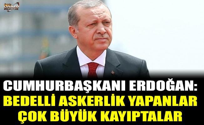 Erdoğan'dan bedelli askerlik yapanlar için açıklama