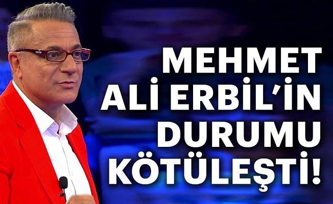 Mehmet Ali Erbil'den kötü haber! Durumu kötüleşti...