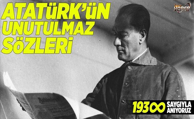 Atatürk'ün unutulmaz sözleri!