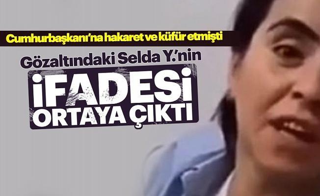 Erdoğan'a hakaret videosu çeken kadın ifadesinde çark etti!
