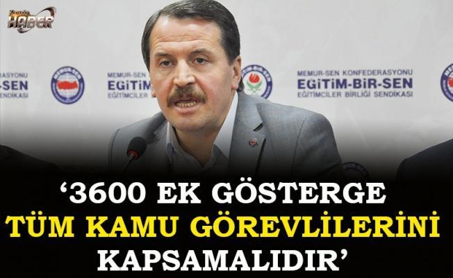 Ali Yalçın: 3600 ek gösterge tüm kamu görevlilerini kapsamalıdır