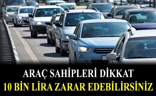 Araç Sahiplerine kritik uyarı