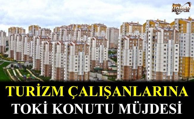 Bakan Kurum'dan Turizm çalışanlarına TOKİ konutu müjdesi