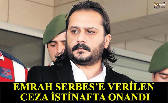 Emrah Serbes'in hapis cezası onandı.