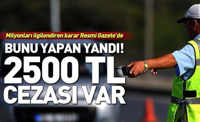 Milyonlarca araç sahibini ilgilendiriyor! Artık 2 bin 500 lira cezası var .