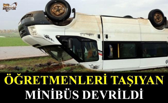 Öğretmenleri taşıyan minibüs devrildi