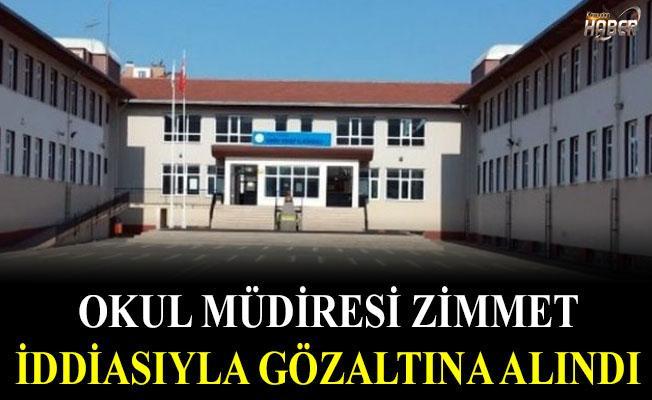 Zimmete para geçirmek iddiasıyla Okul müdiresi  gözaltına alındı
