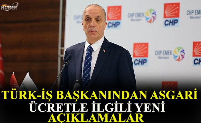 Türk-İş başkanı Atalay asgari ücretle ilgili yeni açıklamalarda bulundu.