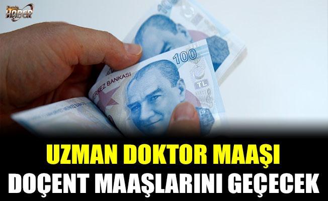 Uzman doktor maaşı, doçent maaşlarını geçecek